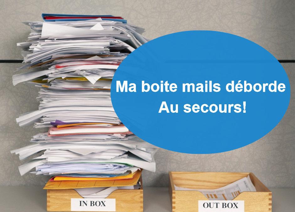 Ma boite mails déborde, au secours!