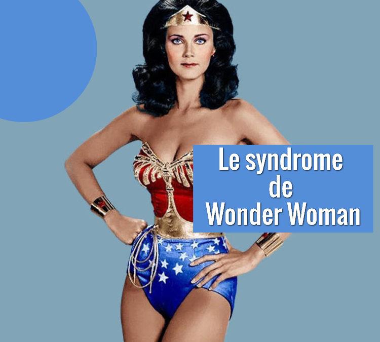 Le syndrome de Wonder Woman
