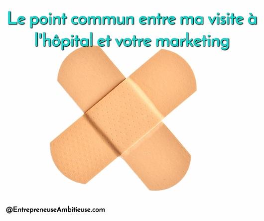Le point commun entre ma visite à l'hôpital et votre marketing