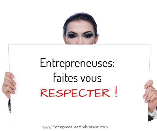 Entrepreneuses : faites-vous respecter !