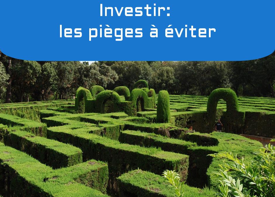 Investir: les pièges à éviter