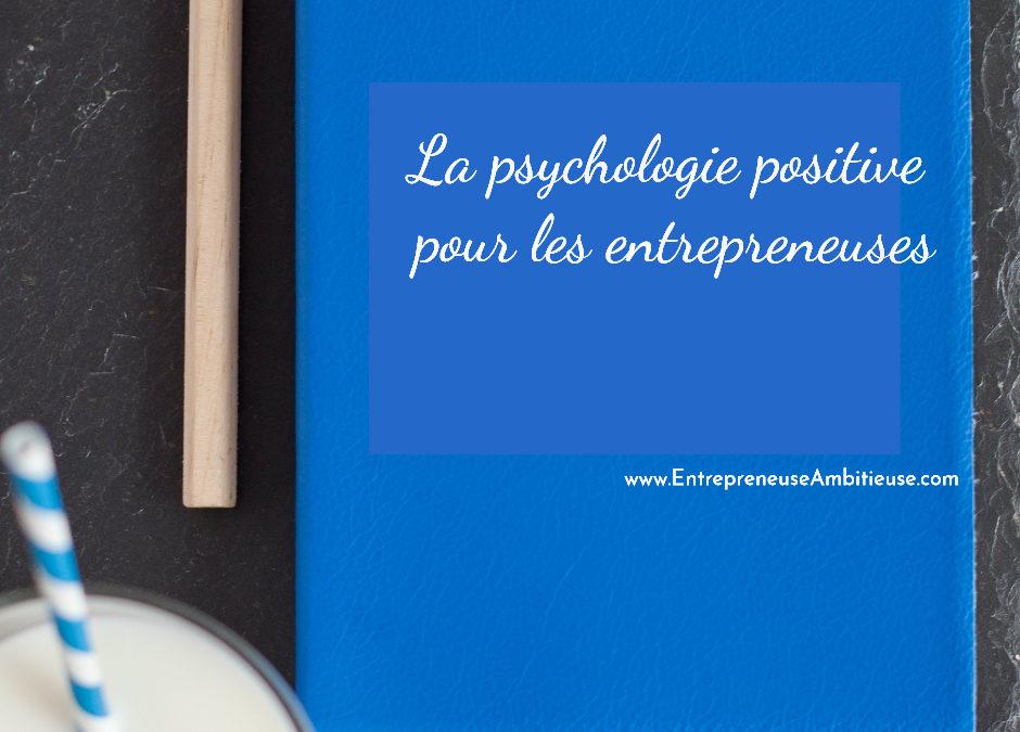 La psychologie positive pour les entrepreneuses
